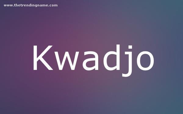 Baby Name Poster For Kwadjo