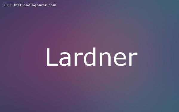 Baby Name Poster For Lardner
