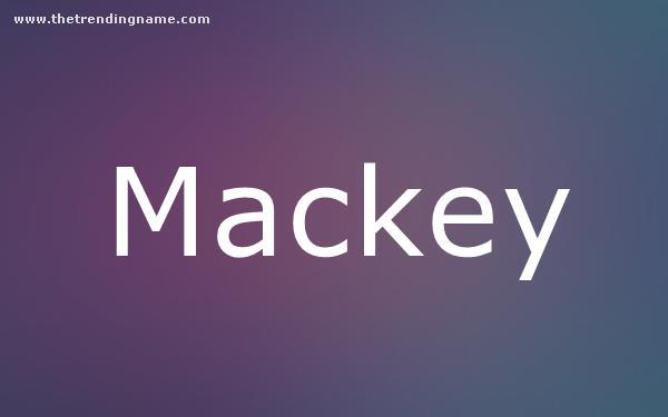 Baby Name Poster For Mackey