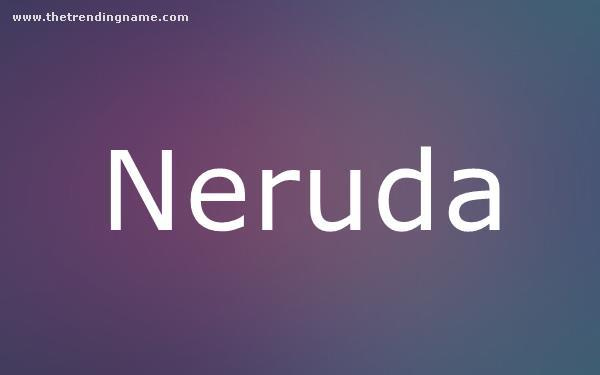 Baby Name Poster For Neruda