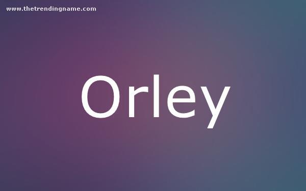 Baby Name Poster For Orley