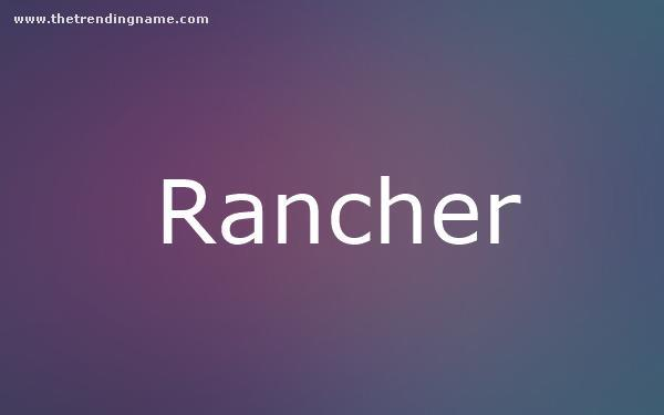 Baby Name Poster For Rancher