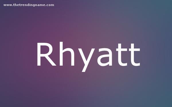 Baby Name Poster For Rhyatt