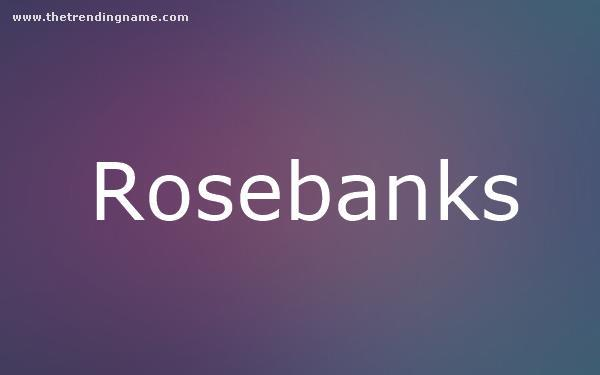 Baby Name Poster For Rosebanks
