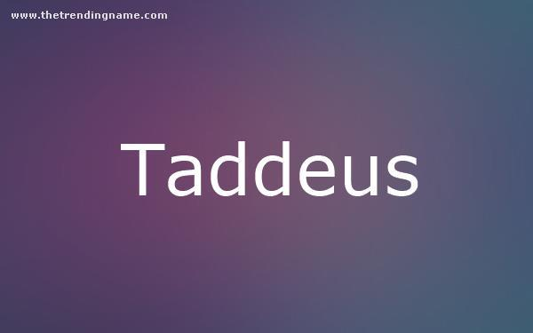 Baby Name Poster For Taddeus