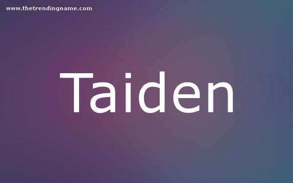 Baby Name Poster For Taiden