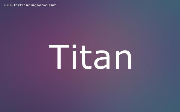 Baby Name Poster For Titan