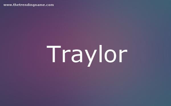 Baby Name Poster For Traylor
