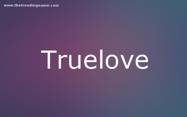 Baby Name Poster For Truelove