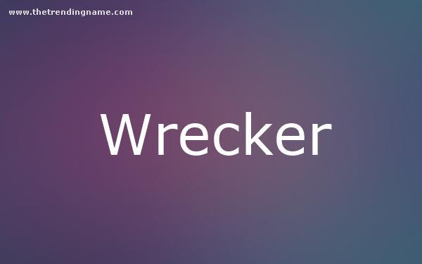 Baby Name Poster For Wrecker