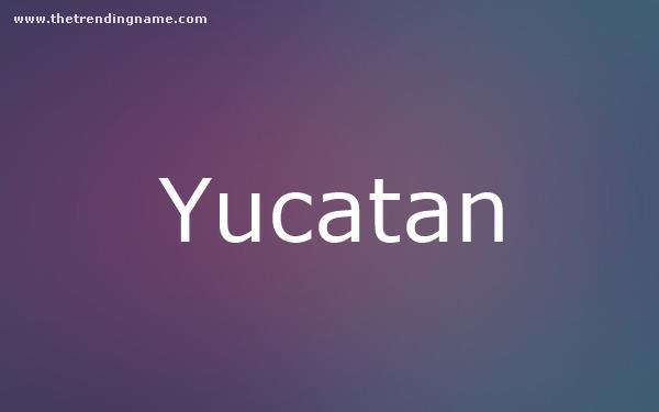 Baby Name Poster For Yucatan