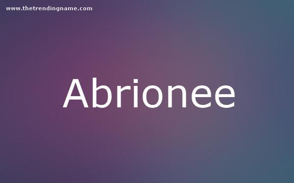 Baby Name Poster For Abrionee