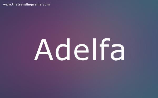 Baby Name Poster For Adelfa