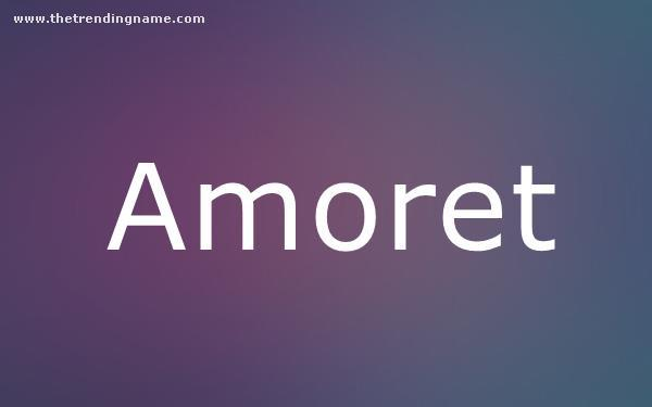 Baby Name Poster For Amoret