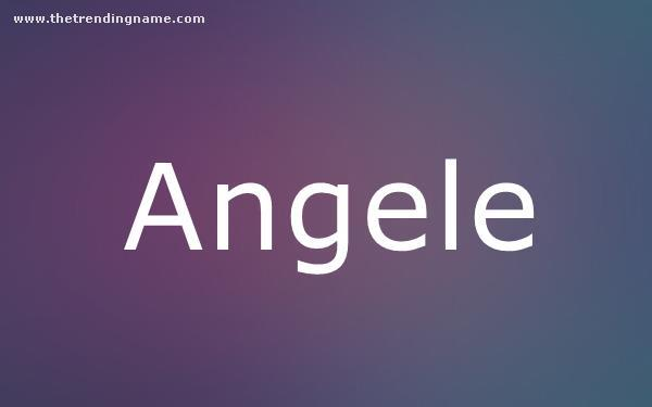 Baby Name Poster For Angele