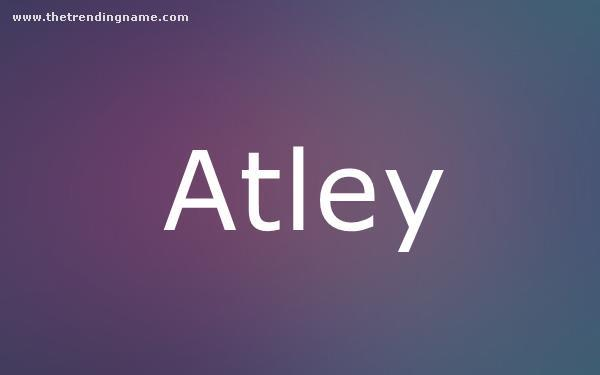 Baby Name Poster For Atley