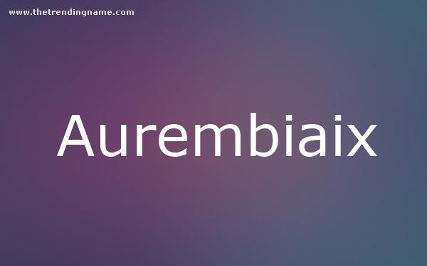 Baby Name Poster For Aurembiaix