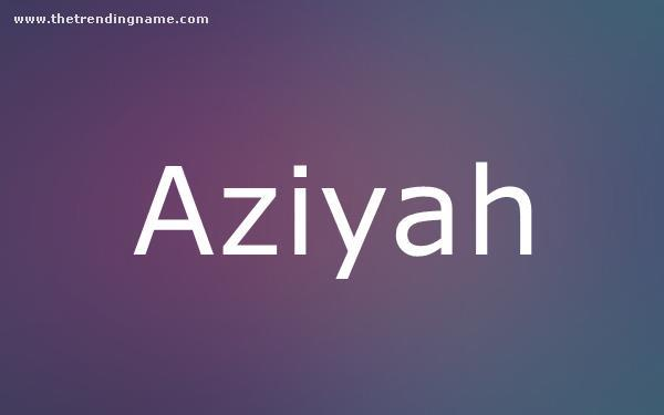 Baby Name Poster For Aziyah