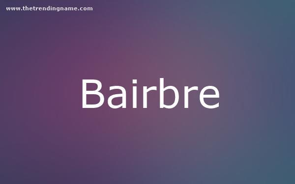 Baby Name Poster For Bairbre