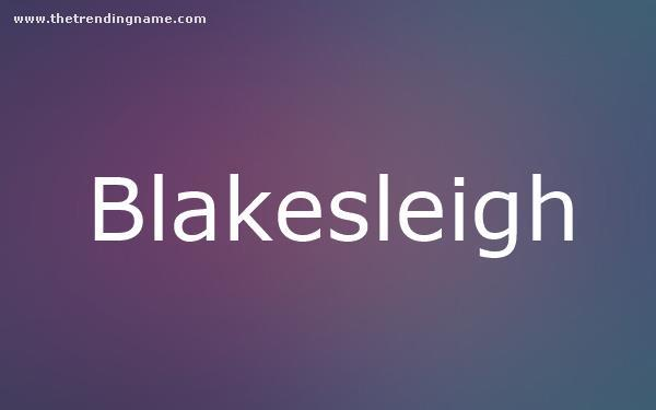 Baby Name Poster For Blakesleigh
