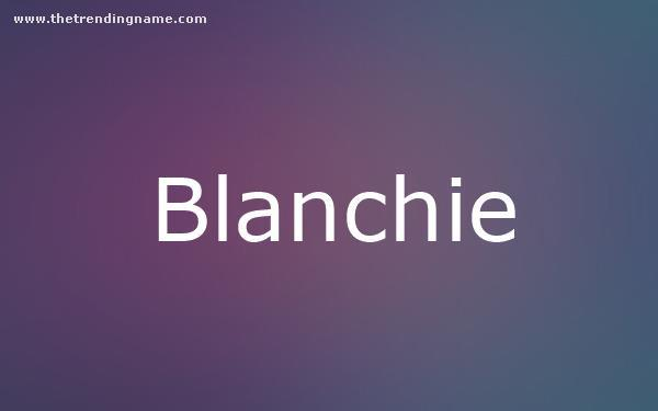 Baby Name Poster For Blanchie