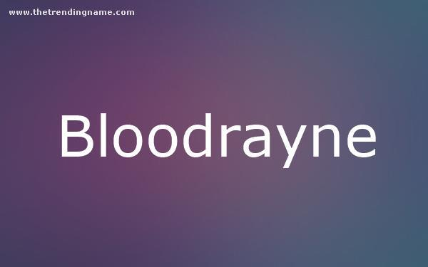 Baby Name Poster For Bloodrayne