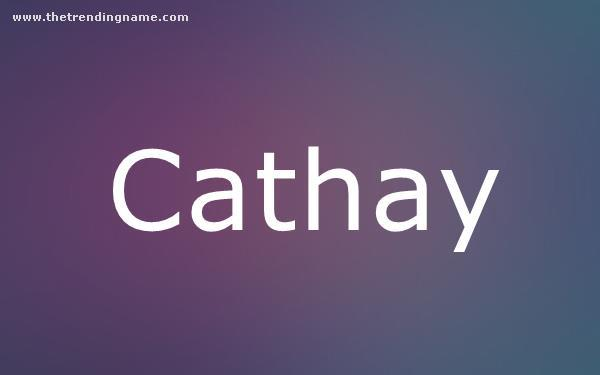 Baby Name Poster For Cathay