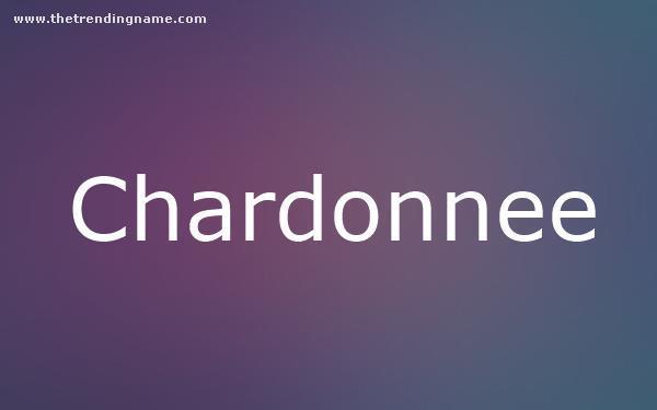 Baby Name Poster For Chardonnee