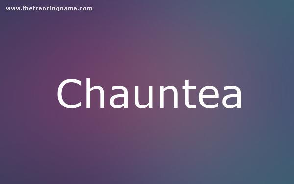 Baby Name Poster For Chauntea