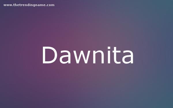 Baby Name Poster For Dawnita