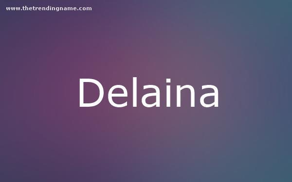 Baby Name Poster For Delaina