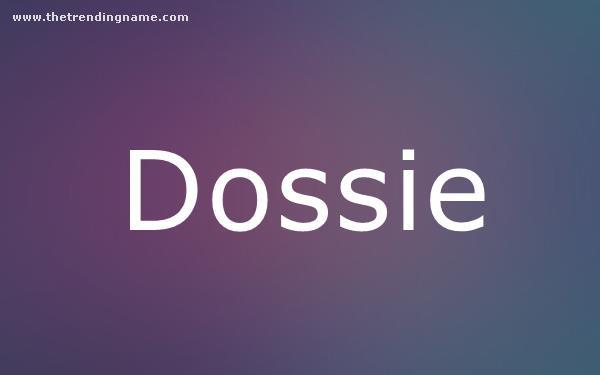 Baby Name Poster For Dossie