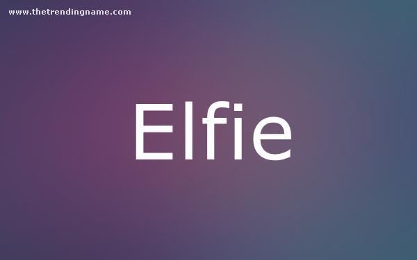 Baby Name Poster For Elfie