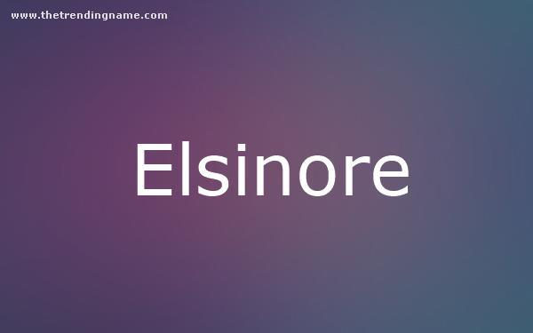 Baby Name Poster For Elsinore