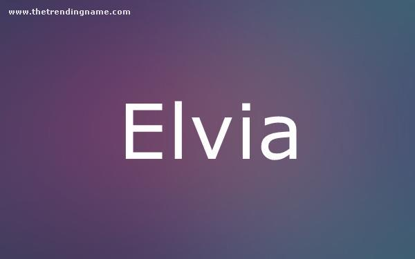 Baby Name Poster For Elvia
