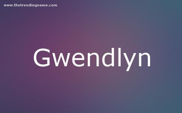 Baby Name Poster For Gwendlyn