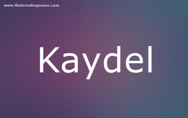 Baby Name Poster For Kaydel