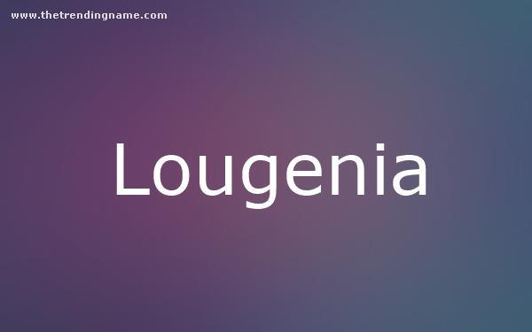 Baby Name Poster For Lougenia