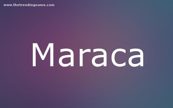 Baby Name Poster For Maraca