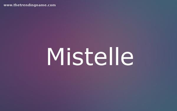 Baby Name Poster For Mistelle