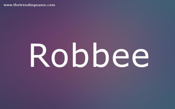 Baby Name Poster For Robbee