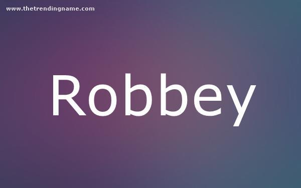 Baby Name Poster For Robbey