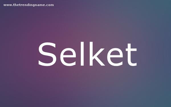 Baby Name Poster For Selket
