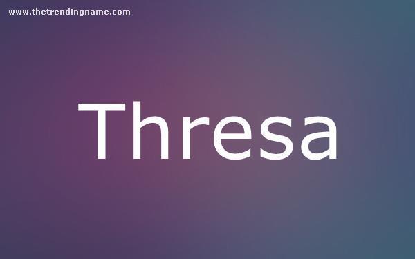 Baby Name Poster For Thresa
