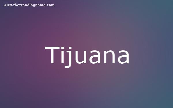 Baby Name Poster For Tijuana