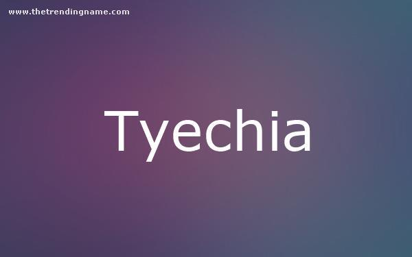 Baby Name Poster For Tyechia