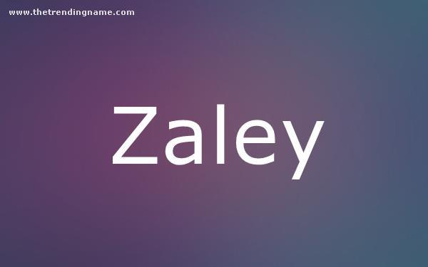 Baby Name Poster For Zaley