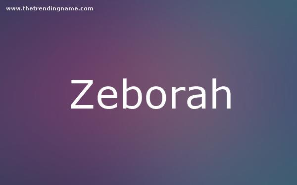 Baby Name Poster For Zeborah