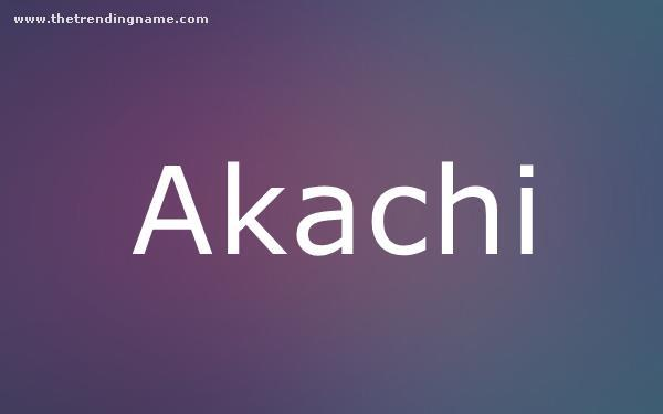 Baby Name Poster For Akachi