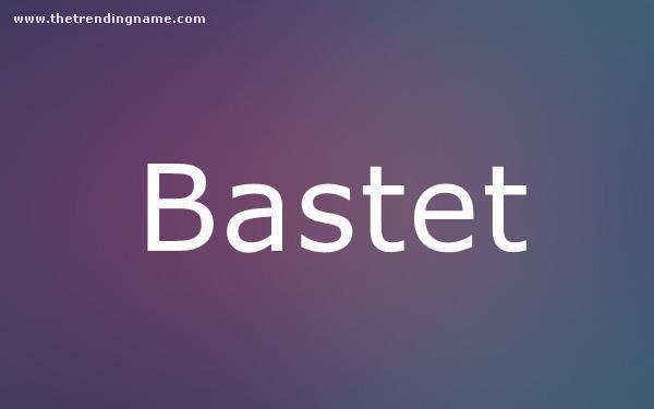 Baby Name Poster For Bastet